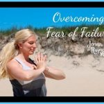 How to Conquer Your Fears Jenna Raynell Yoga_1.jpg