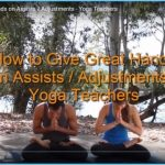 How to Give Great Hands on Assists Adjustments Yoga Teachers_0.jpg