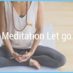 How to Meditate and Let Go of Thoughts_1.jpg