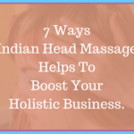 Common ailments that can benefit from Indian Head Massage_10.jpg