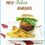 Mex-Italian Burger - It's Grill Time
